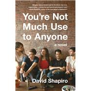 You're Not Much Use to Anyone by Shapiro, David, 9780544262300