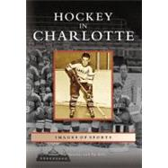 Hockey in Charlotte by Mancuso, Jim, 9780738542300