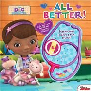Disney Doc McStuffins: All Better! by Disney Doc McStuffins, 9780794432300