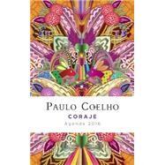 Coraje Agenda 2016 Calendar by Coelho, Paulo, 9781101912300