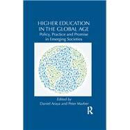 Higher Education in the Global Age: Policy, Practice and Promise in Emerging Societies by Araya; Daniel, 9781138952300