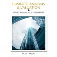 Business Analysis Valuation Using Financial Statements (No Cases) by Healy, Paul M.; Palepu, Krishna G., 9781111972301