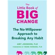 The Little Book of Big Change by Johnson, Amy; Howard, Mark, 9781626252301