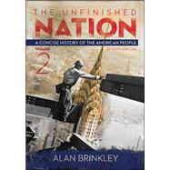 The Unfinished Nation: A Concise History of the American People Volume 2 by Brinkley, Alan, 9780077412302