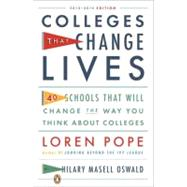 Colleges That Change Lives : 40 Schools That Will Change the Way You Think about Colleges by Pope, Loren; Oswald, Hilary Masell, 9780143122302
