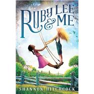 Ruby Lee and Me by Hitchcock, Shannon, 9780545782302