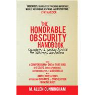 The Honorable Obscurity Handbook: Solidarity & Sound Advice for Writers and Artists by Cunningham, M. Allen, 9780989302302