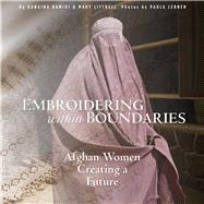 Embroidering Within Boundaries by Hamidi, Rangina; Littrell, Mary; Lerner, Paula, 9780998452302
