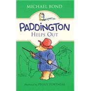 Paddington Helps Out by Bond, Michael; Fortnum, Peggy, 9780062312303