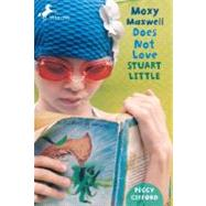 Moxy Maxwell Does Not Love Stuart Little by GIFFORD, PEGGYFISHER, VALORIE, 9780440422303
