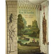 In Search of Rex Whistler : His Life and His Work by Hugh Cecil and Mirabel Cecil, 9780711232303