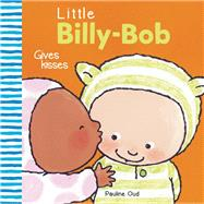 Little Billy-Bob Gives Kisses by Oud, Pauline, 9781605372303