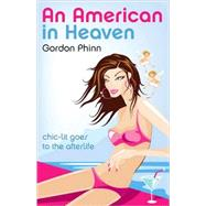 An American in Heaven by Phinn, Gordon, 9781846942303