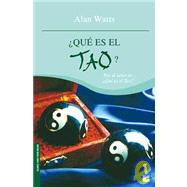 Que es el Tao? / What is Tao? by Watts, Alan; G. Castaneda, Ramiro, 9786070702303