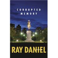 Corrupted Memory by Daniel, Ray, 9780738742304