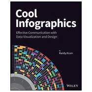 Cool Infographics Effective Communication with Data Visualization and Design by Krum, Randy, 9781118582305