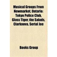 Musical Groups from Newmarket, Ontario by , 9781158562305