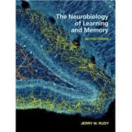 The Neurobiology of Learning and Memory by Rudy, Jerry W., 9781605352305