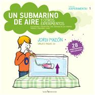 Un submarino de aire y otros experimentos by Mazón, Jordi; Gu, Raquel, 9788416012305