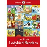 How to Use Ladybird Readers by Ladybird, 9780241262306