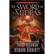 The Sword of Midras A Shroud of the Avatar Novel by Hickman, Tracy; Garriott, Richard, 9780765382306