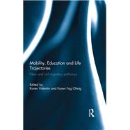 Mobility, Education and Life Trajectories: New and old migratory pathways by Valentin; Karen, 9781138202306