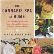 The Cannabis Spa at Home by Hinchliffe, Sandra, 9781634502306