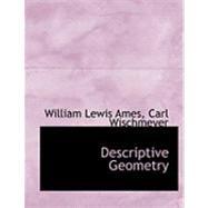 Descriptive Geometry by Lewis Ames, Carl Wischmeyer William, 9780554712307