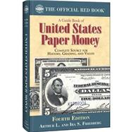 A Guide Book of United States Paper Money by Friedberg, Authur L.; Friedberg, Ira S.; Ganz, David L., 9780794842307