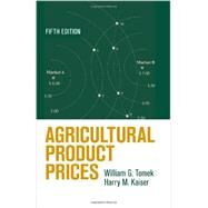 Agricultural Product Prices by Tomek, William G.; Kaiser, Harry M., 9780801452307