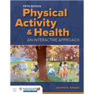 Physical Activity & Health by Kotecki, Jerome E., Dr., 9781284102307