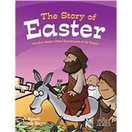 The Story of Easter: A Spark Bible Story by Smith, Martina; Grosshauser, Peter; Temple, Ed, 9781506402307