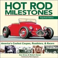 Hot Rod Milestones by Gross, Ken; Genat, Robert, 9781613252307