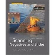 Scanning Negatives and Slides: Digitizing Your Photographic Archives by Steinhoff, Sascha, 9781933952307