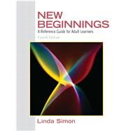 New Beginnings : A Reference Guide for Adult Learners by Simon, Linda, 9780137152308