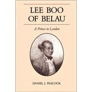 Lee Boo of Belau : A Prince in London by Peacock, Daniel J., 9780824832308