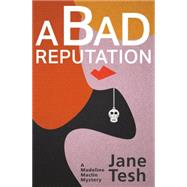 A Bad Reputation by Tesh, Jane, 9781464202308