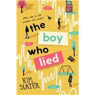 The Boy Who Lied by Slater, Kim, 9781509842308
