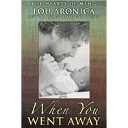 When You Went Away by Aronica, Lou, 9781611882308