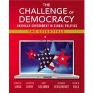 The Challenge of Democracy: American Government in Global Politics, The Essentials (with Aplia Printed Access Card) by Janda, Kenneth; Berry, Jeffrey M.; Goldman, Jerry; Schildkraut, Deborah; Hula, Kevin W., 9781133602309