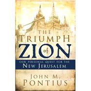 The Triumph of Zion by Pontius, John M., 9781599552309
