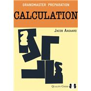 Grandmaster Preparation: Calculation by Jacob Aagaard, 9781907982309