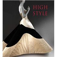 High Style: Masterworks from the Brooklyn Museum Costume Collection at the Metropolitan Museum of Art by Reeder, Jan Glier, 9780300212310