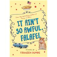 It Ain't So Awful, Falafel by Dumas, Firoozeh, 9780544612310
