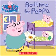 Bedtime for Peppa (Peppa Pig) by Scholastic; Eone, 9780545842310