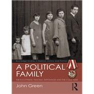 A Political Family: The Kuczynskis, Fascism, Espionage and The Cold War by Green; John, 9781138232310