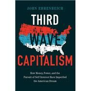 Third Wave Capitalism by Ehrenreich, John, 9781501702310