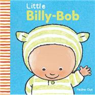 Little Billy-Bob by Oud, Pauline, 9781605372310