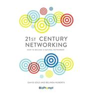 21st Century Networking by Sole, David; Roberts, Belinda, 9781783962310