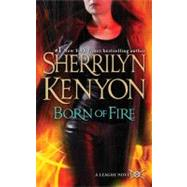 Born of Fire by Kenyon, Sherrilyn, 9780312942311